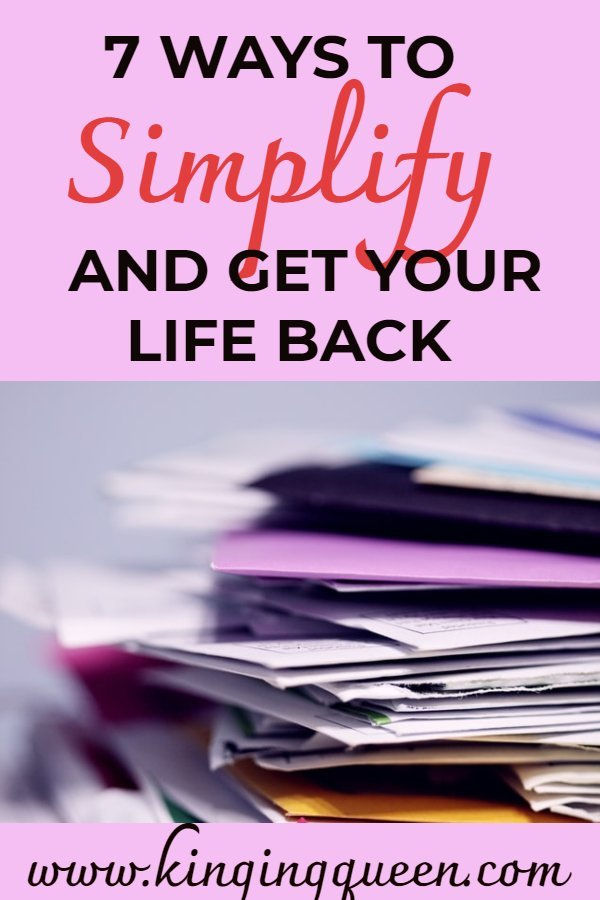 how to simplify your life and get it back
