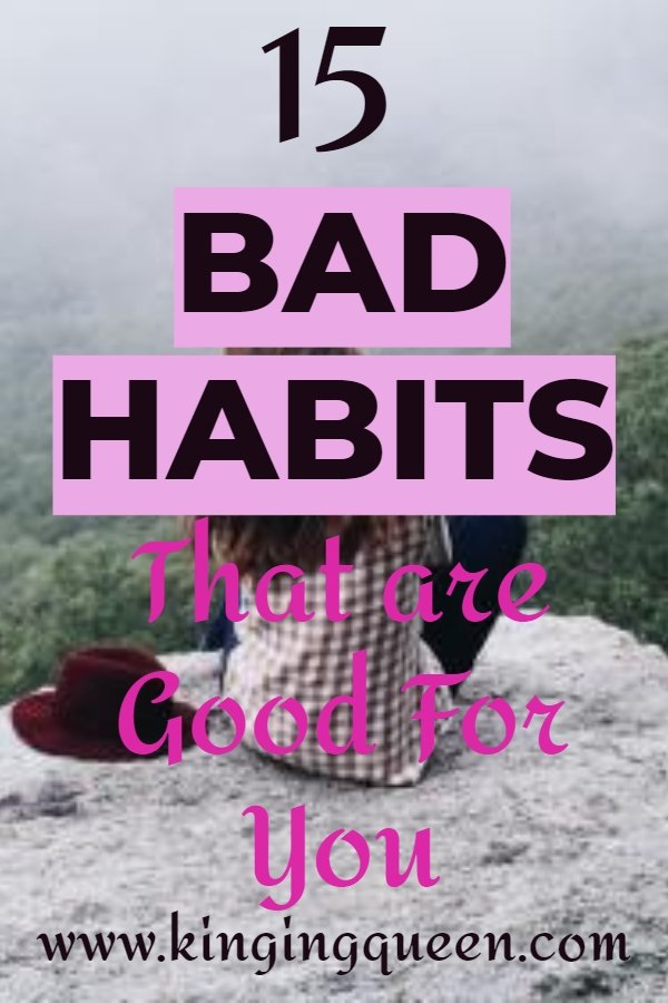bad habits that are good for you