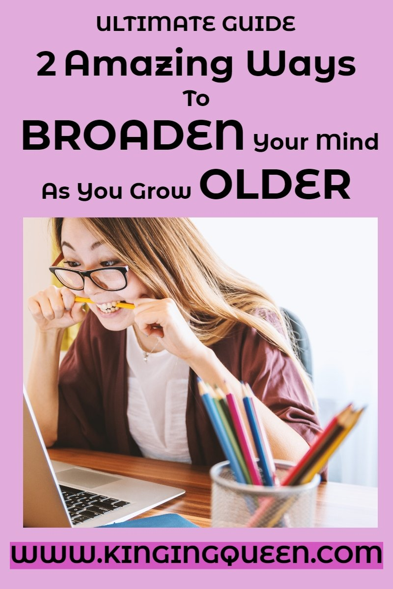 2 Ways To Broaden Your Mind As You Grow Older