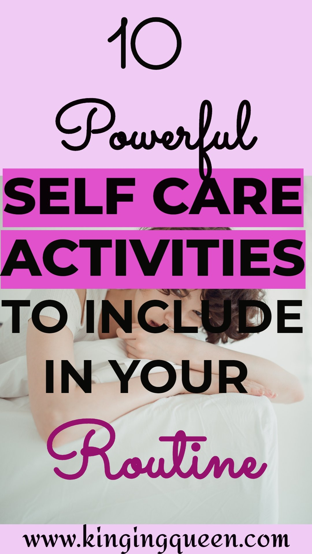 Graphic showing 10 Powerful Self Care Activities To Add To Your Routine