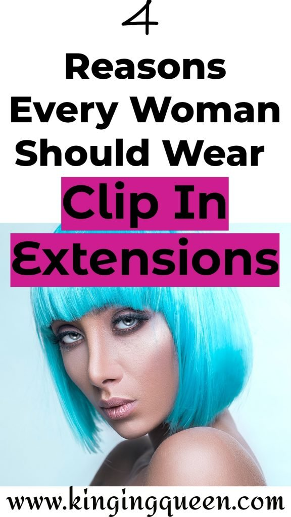 graphic showing with the words why every woman should invest in clip in extensions