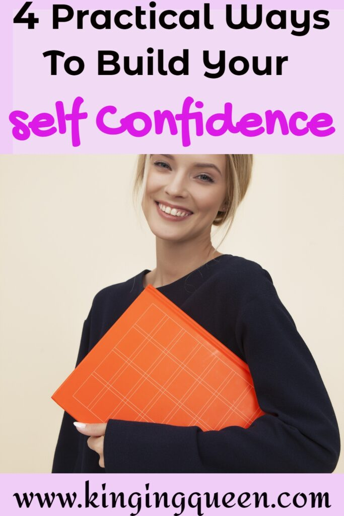 4 practical ways to build your self confidence