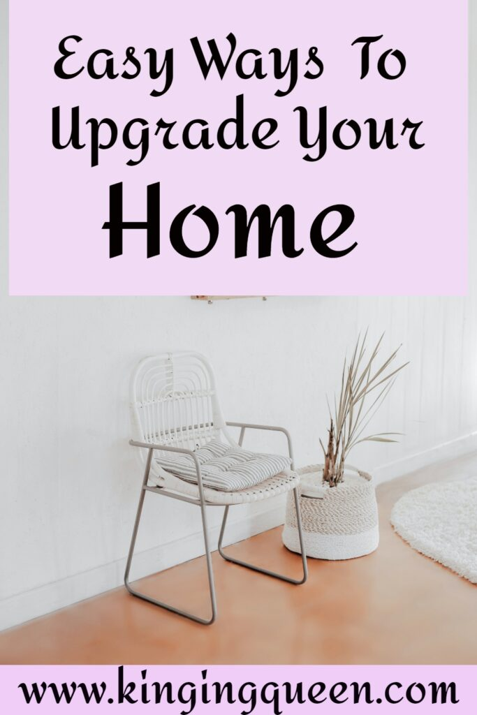 Easy Ways to upgrade your home